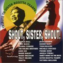 Shout, Sister, Shout! A Tribute to Sister Rosetta Tharpe