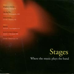 Stages: Where the Music Plays the Band