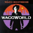 Waco Brothers - Waco World