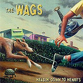 The Wags - Headin' Down to Henry's