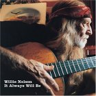 Willie Nelson - It Always Will Be