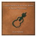 Yonder Mountain String Band / Benny Galloway - Old Hands